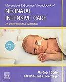 Merenstein & Gardner's Handbook of Neonatal Intensive Care: An Interprofessional Approach, 9e