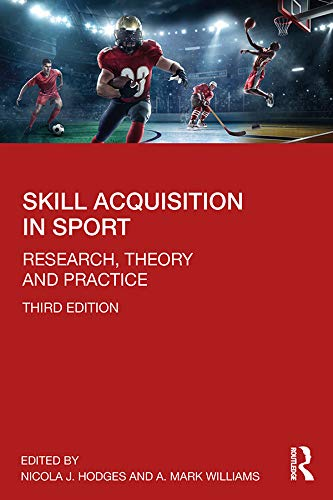 Skill Acquisition in Sport: Research, Theory and Practice (English Edition)