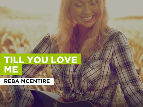 Till You Love Me al estilo de Reba McEntire