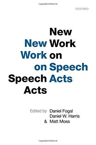 Fogal, D: New Work on Speech Acts