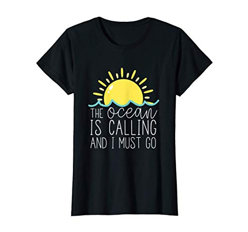The Ocean Is Calling And I Must Go - Cute Summer Quote Tシャツ