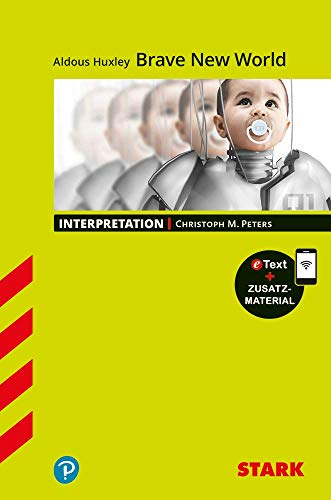 STARK Interpretationen Englisch - Aldous Huxley: Brave New World (STARK-Verlag - Interpretationen)
