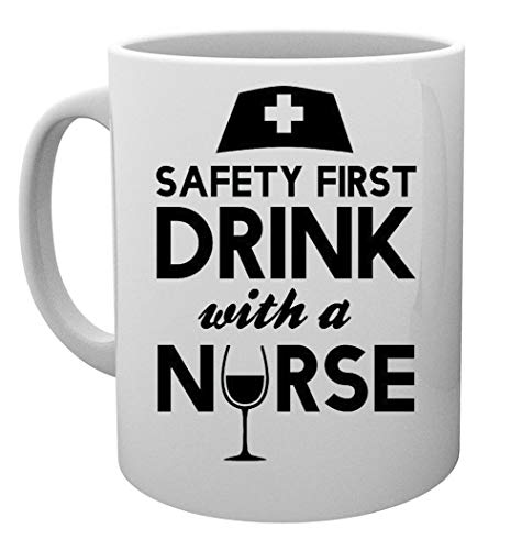 Safety First Drink With A Nurse Taza Mug Cup