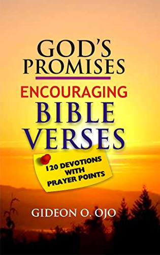 God's  Promises: Encouraging Bible Verses: 120 Devotions with Prayer Points (English Edition)
