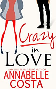 Crazy in Love (Matt & Anna Book 1) by [Annabelle Costa]