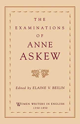 Compare Textbook Prices for The Examinations of Anne Askew Women Writers in English 1350-1850 1 Edition ISBN 9780195108491 by Askew, Anne,Beilin, Elaine V.