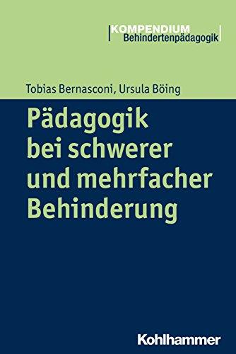Pädagogik bei schwerer und mehrfacher Behinderung (Kompendium Behindertenpädagogik)