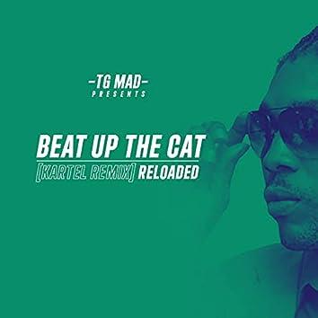 Beat up the Cat (Kartel Remix Reloaded)