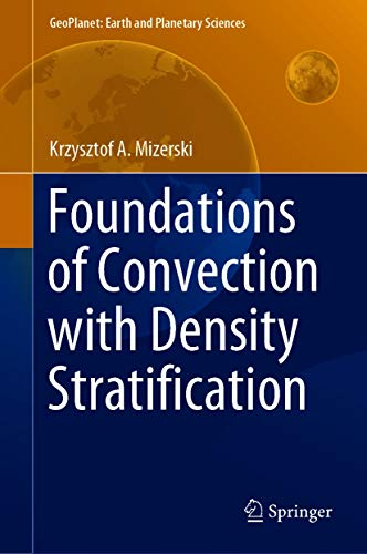 Foundations of Convection with Density Stratification (GeoPlanet: Earth and Planetary Sciences) (English Edition)