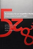 Economics for an Imperfect World: Essays in Honor of Joseph E. Stiglitz (The MIT Press)