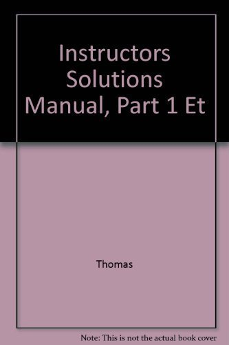 Instructor's Solutions Manual Part 1 to Accompany Thomas' Calculus, Early Transcendentals 10 the Ed.finney, Weir, Giorda