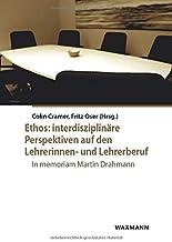 Ethos: interdisziplinäre Perspektiven auf den Lehrerinnen- und Lehrerberuf: In memoriam Martin Drahmann