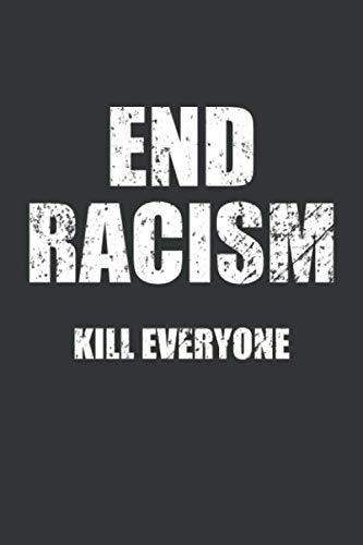 End Racism Kill Everyone Blood Pressure Monitor Notebook: Lined Journal, 120 Pages, 6 x 9, BP Log Matte Finish