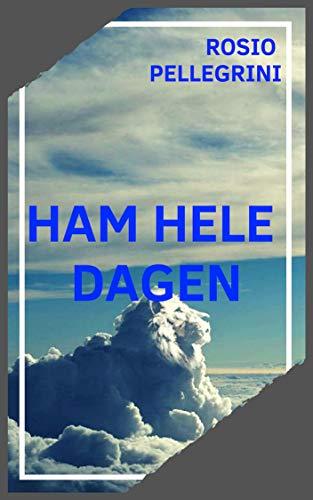 Ham hele dagen (Danish Edition)