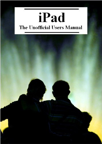iPad: The Unofficial Users Manual (Updated 5/22/2010)