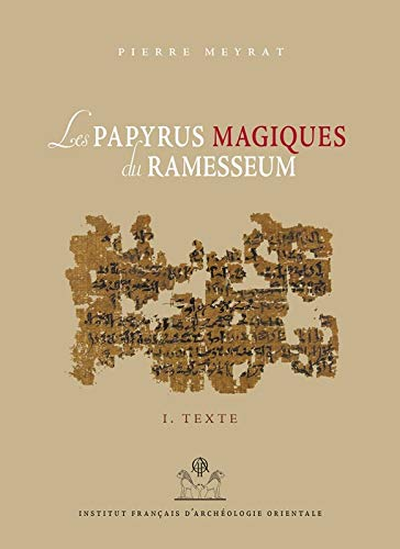 Les Papyrus Magiques Du Ramesseum: Search on a private library from the end of the Middle Kingdom Volume 1 and 2 (Bibliotheque D'Etude)
