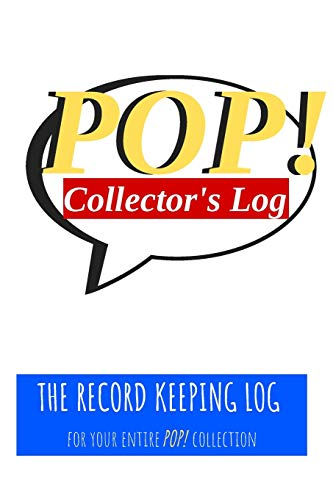 POP! Collectors Log Book: The Record Keeping Log for Your Entire POP! Collection