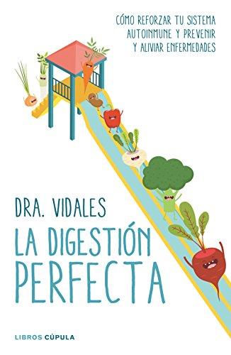 La digestión perfecta: Cómo reforzar tu sistema autoinmune y prevenir y aliviar enfermedades (Salud)