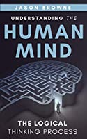 Understanding the Human Mind The Logical Thinking Process