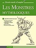 Les Monstres mythologiques - Apprendre à dessiner pas à pas