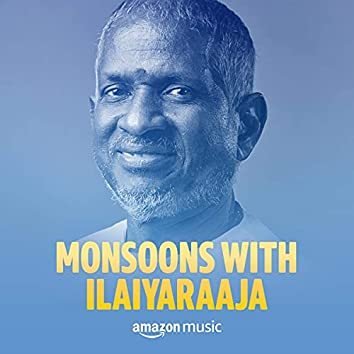 Monsoons with Ilaiyaraaja
