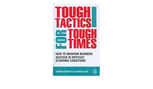 Tough Tactics for Tough Times