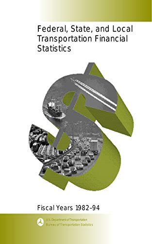 Federal, State, and Local Transportation Financial Statistics, Fiscal Years 1982-94