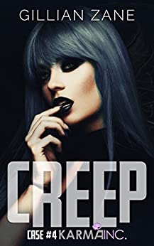Creep: Karma Inc. Case 4 by [Gillian Zane]