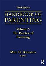 Handbook of Parenting: Volume 5: The Practice of Parenting, Third Edition