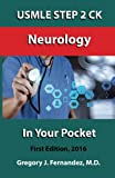 USMLE STEP 2 CK Neurology In Your Pocket: Neurology (USMLE STEP 2 CK In Your Pocket, Band 1) - Gregory Fernandez M.D