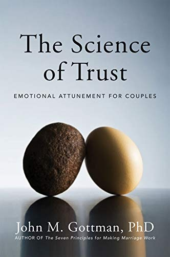Download The Science of Trust: Emotional Attunement for Couples 0393705951
