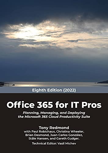 Office 365 for IT Pros (2022 Edition): Comprehensive Guide to Microsoft's Cloud Office System (English Edition)