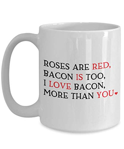 Roses Are Red Bacon Is Too I Love Bacon More Than You