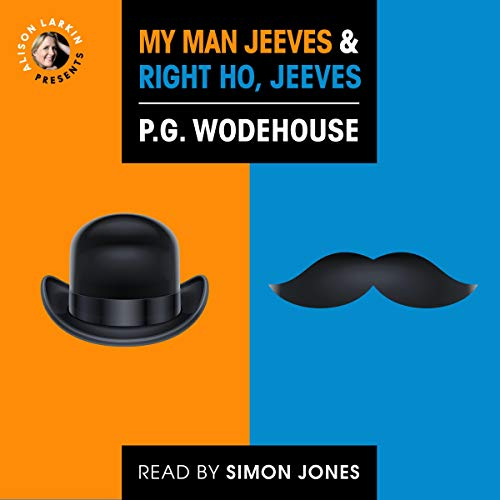 Alison Larkin Presents My Man Jeeves and Right Ho, Jeeves cover art