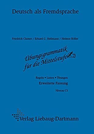 Übungsgraatik für die ittelstufe Regeln Listen Übungen Erweiterte Fassung by Friedrich Clamer,Erhard G Heilmann,Helmut Röller