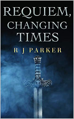 Requiem, Changing Times by [R. J. Parker]