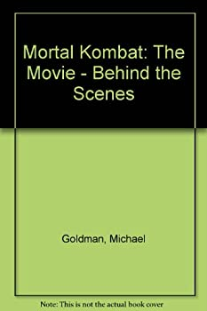 Mortal Kombat: The Movie: Behind the Scenes 0761500820 Book Cover