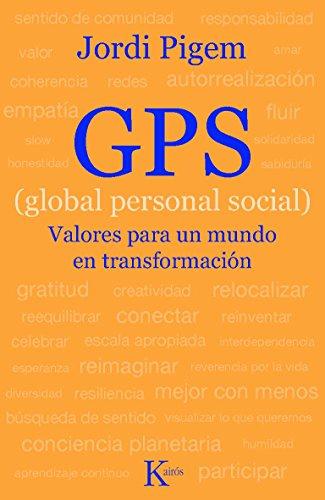 GPS (global personal social): Valores para un mundo en transformación: Valores Para Un Mundo En Transformacion (Ensayo)