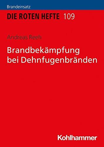 Brandbekampfung Bei Dehnfugenbranden (Die Roten Hefte) (German Edition)