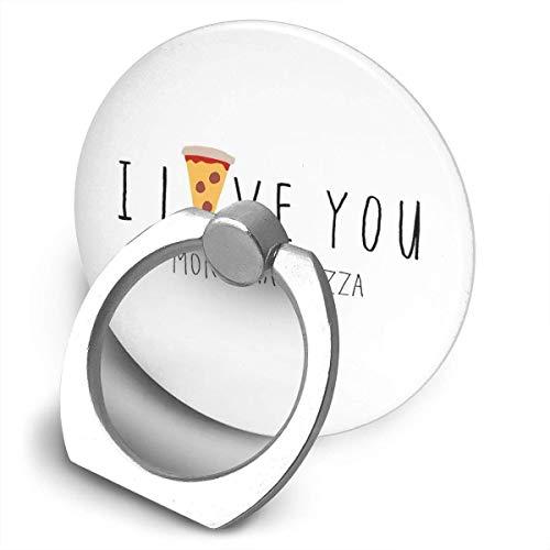 ARRISLIFE I Love You More Than Pizza Soporte para teléfono,Round-Shaped Soporte para Anillo de teléfono Celular,360 Degrees Rotating Soporte de Metal