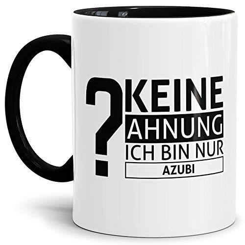 Tassendruck Spruch-Tasse Keine Ahnung Ich Bin Nur Azubi Innen & Henkel Schwarz - Mug/Cup/Becher/Lustig/Witzig/Kollege/Arbeit/Geschenk-Idee/Fun/Beste Qualität - 25 Jahre Erfahrung