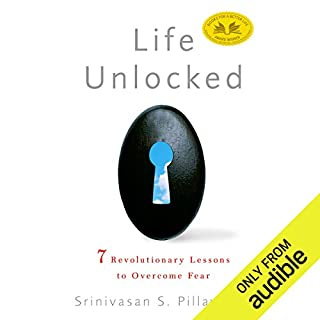 Life Unlocked     7 Revolutionary Lessons to Overcome Fear              By:                                                                                                                                 Srinivasan S. Pillay MD                               Narrated by:                                                                                                                                 Bronson Pinchot                      Length: 8 hrs and 52 mins     51 ratings     Overall 4.7