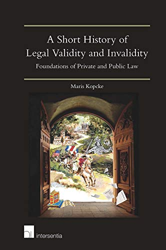A Short History of Legal Validity and Invalidity: Foundations of Private and Public Law