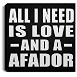 All I Need is Love and A Afador - Canvas Square 8x8 inch Wall Art Print Decor-ation - Gift for Dog Cat Owner Lover Memorial Birthday Anniversary Valentine's Day Easter