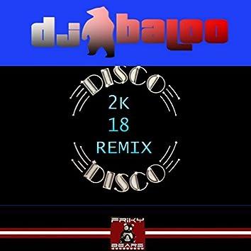 Disco Disco (2K18 Remix)