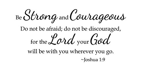 Newclew Be Strong and Courageous do not be Afraid for The Lord Your god Will be with You Wherever You go Joshua 1:9. Wall Vinyl Sticker D