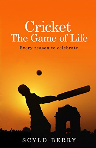 Cricket: The Game of Life: Every reason to celebrate (English Edition)