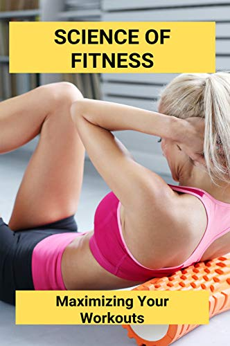 Science Of Fitness: Maximizing Your Workouts: Anytime Fitness Success Stories (English Edition)