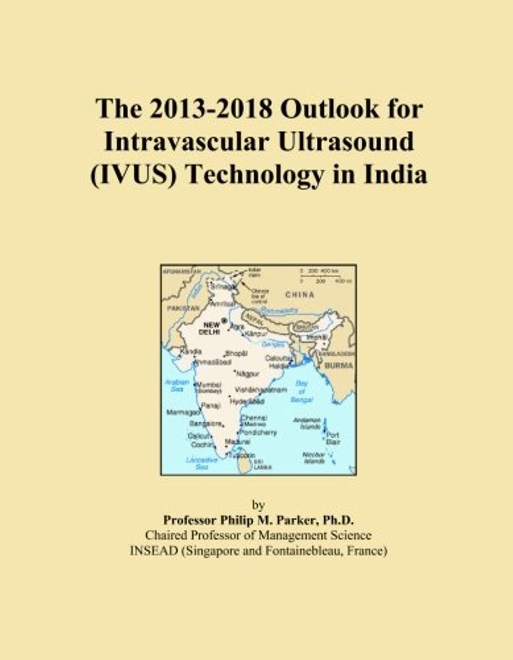 飼料証書評論家The 2013-2018 Outlook for Intravascular Ultrasound (IVUS) Technology in India