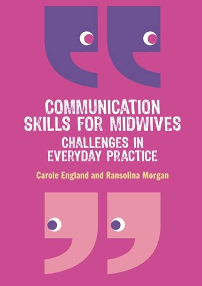 空白予見する戦闘Communication Skills for Midwives: Challenges in Everyday Practice
